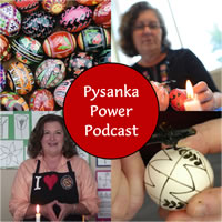 Pysanka Power Podcast by Joan Brander of BabasBeeswax.com